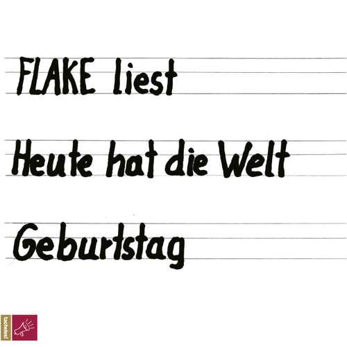 Hoerbuch Heute hat die Welt Geburtstag -  Flake -  Flake
