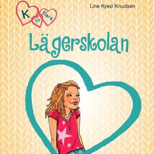 Audiokniha Lägerskolan - K för Klara 9 - Line Kyed Knudsen - Linnea Stenbeck