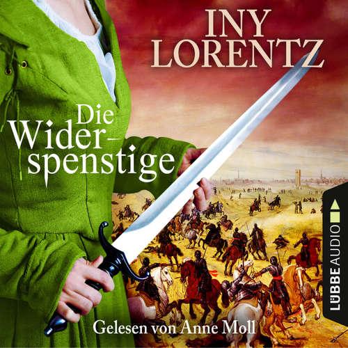 Hoerbuch Die Widerspenstige - Iny Lorentz - Anne Moll