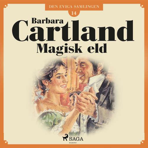 Audiokniha Magisk eld - Den eviga samlingen 14 - Barbara Cartland - Ida Olsson