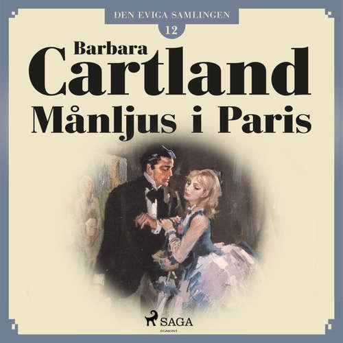 Audiokniha Månljus i Paris - Den eviga samlingen 12 - Barbara Cartland - Ida Olsson