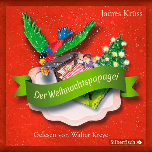Hoerbuch Der Weihnachtspapagei - James Krüss - Walter Kreye