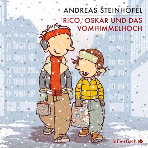 Hoerbuch Rico, Oskar und das Vomhimmelhoch - Rico, Oskar 4 - Andreas Steinhöfel - Andreas Steinhöfel