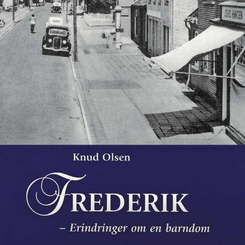 Audiokniha Frederik - Erindringer om en barndom i Søllested - Knud Olsen - Fjord Trier Hansen