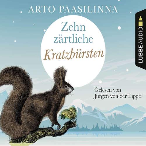 Hoerbuch Zehn zärtliche Kratzbürsten - Arto Paasilinna - Jürgen von der Lippe