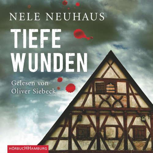 Hoerbuch Tiefe Wunden - Ein Bodenstein-Kirchhoff-Krimi 3 - Nele Neuhaus - Oliver Siebeck