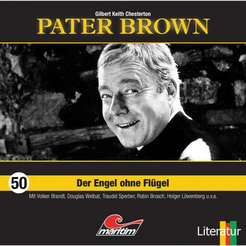 Hoerbuch Pater Brown, Folge 50: Der Engel ohne Flügel - Gilbert Keith Chesterton - Volker Brandt