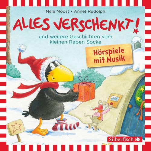 Hoerbuch Kleiner Rabe Socke, Alles verschenkt! - und weitere Geschichten vom kleinen Raben Socke - Nele Moost - Oliver Rohrbeck