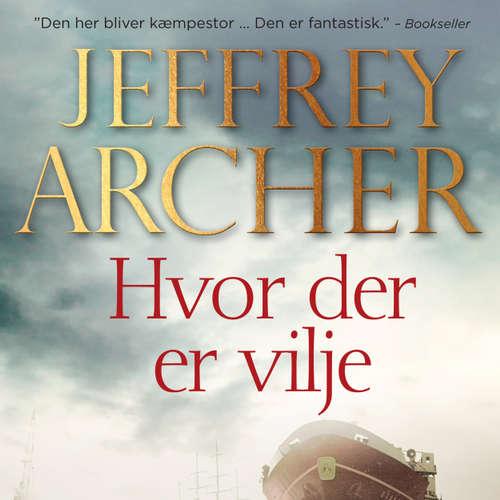 Audiokniha Hvor der er vilje - Jeffrey Archer - Jesper Bøllehuus