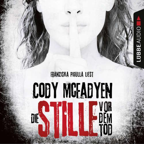 Hoerbuch Die Stille vor dem Tod - Smoky Barrett 5 - Cody Mcfadyen - Franziska Pigulla