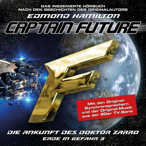 Hoerbuch Captain Future, Erde in Gefahr, Folge 3: Die Ankunft des Doktor Zarro - Edmond Hamilton - Hans-Jürgen Dittberner