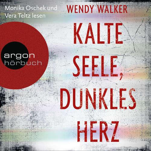 Hoerbuch Kalte Seele, dunkles Herz (Autorisierte Lesefassung) - Wendy Walker - Monika Oschek