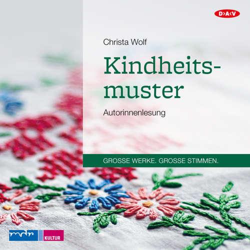 Hoerbuch Kindheitsmuster (Autorenlesung) - Christa Wolf - Christa Wolf