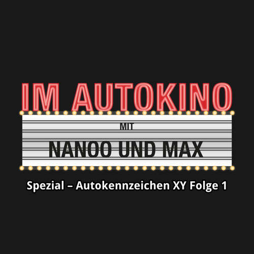 """Hoerbuch Im Autokino, Folge 1: Im Autokino Spezial: Autokennzeichen XY - Max """"Rockstah"""" Nachtsheim - Max """"Rockstah"""" Nachtsheim"""