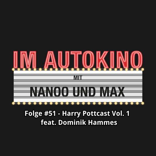 "Hoerbuch Im Autokino, Folge 51: Harry Pottcast mit Dominik Hammes, Vol. 1 - Max ""Rockstah"" Nachtsheim - Max ""Rockstah"" Nachtsheim"