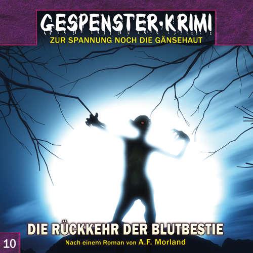 Hoerbuch Gespenster-Krimi, Folge 10: Die Rückkehr der Blutbestie - Markus Topf - Mark Bremer
