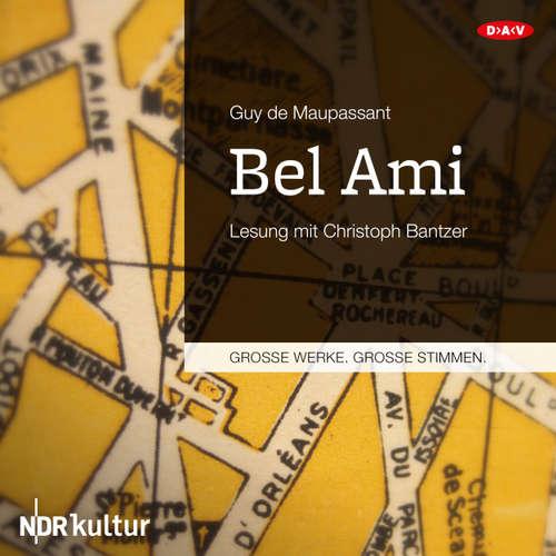 Hoerbuch Bel Ami (Lesung) - Guy de Maupassant - Christoph Bantzer