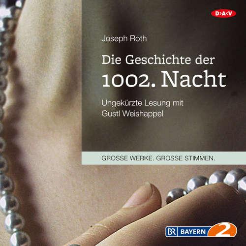 Hoerbuch Die Geschichte der 1002. Nacht - Joseph Roth - Gustl Weishappel