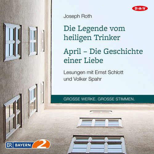 Hoerbuch Die Legende vom heiligen Trinker / April - Die Geschichte einer Liebe (Lesungen) - Joseph Roth - Ernst Schlott