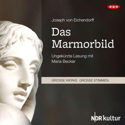 Hoerbuch Das Marmorbild - Joseph von Eichendorff - Maria Becker