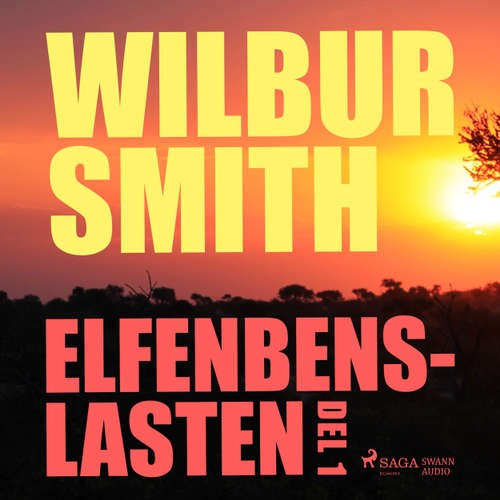Audiokniha Elfenbenslasten, del 1 - Wilbur Smith - Christoffer Svensson