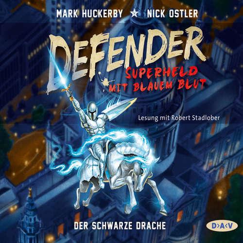 Hoerbuch Defender - Superheld mit blauem Blut, Teil 1: Der Schwarze Drache (Lesung) - Mark Huckerby - Robert Stadlober
