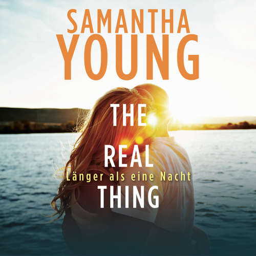 Hoerbuch The Real Thing - Länger als eine Nacht - Hartwell-Love-Stories 1 - Samantha Young - Nina Schoene