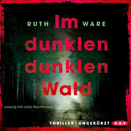 Hoerbuch Im dunklen, dunklen Wald - Ruth Ware - Julia Nachtmann