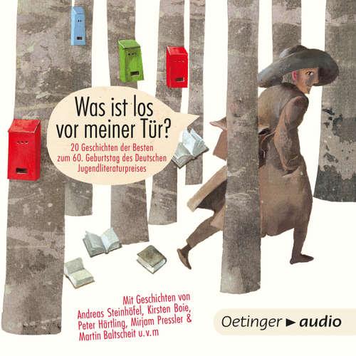 Was ist los vor meiner Tür? - 20 Geschichten der Besten zum 60. Geburtstag des deutschen Jugendliteraturpreises