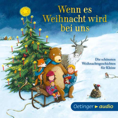 Wenn es Weihnacht wird bei uns - Die schönsten Weihnachtsgeschichten für Kleine