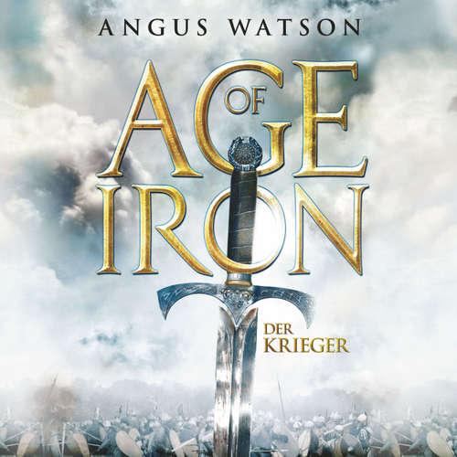 Hoerbuch Age of Iron, 1: Der Krieger - Angus Watson - Detlef Bierstedt