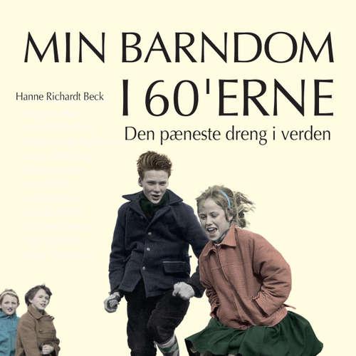 Audiokniha Den pæneste dreng i verden - Min barndom i 60'erne - Hanne Richardt Beck - Jesper Borup