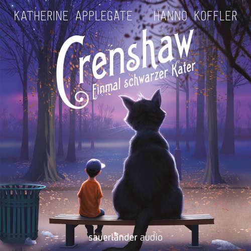 Hoerbuch Crenshaw - Einmal schwarzer Kater - Katherine Applegate - Hanno Koffler