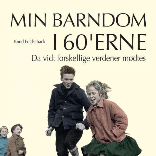 Audiokniha Da vidt forskellige verdener mødtes - Min barndom i 60'erne - Knud Foldschack - Jesper Borup