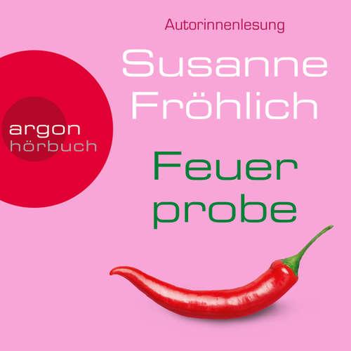 Hoerbuch Feuerprobe (Autorinnenlesung) - Susanne Fröhlich - Susanne Fröhlich