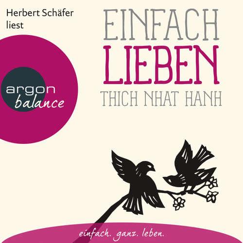 Hoerbuch Einfach lieben - Thich Nhat Hanh - Herbert Schäfer