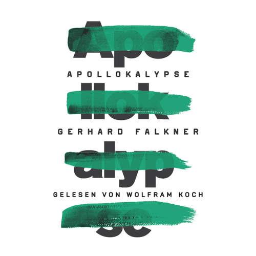 Hoerbuch Apollokalypse - Gerhard Falkner - Wolfram Koch