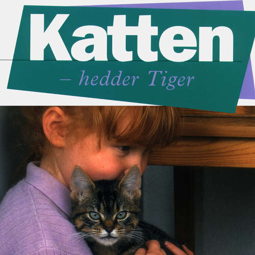 Audiokniha Katten - hedder Tiger - Grete Sonne - Grete Sonne