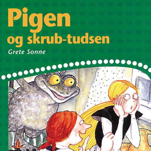 Audiokniha Pigen og skrub-tudsen - Grete Sonne - Grete Sonne
