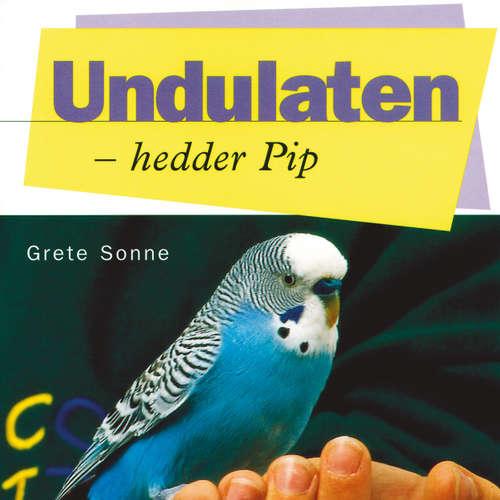 Audiokniha Undulaten - hedder Pip - Grete Sonne - Grete Sonne