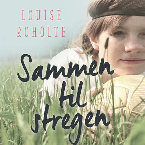 Audiokniha Sammen til stregen - Louise Roholte - Louise Davidsen