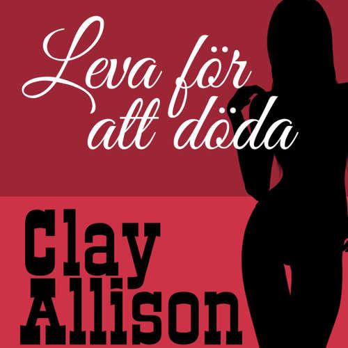 Leva för att döda - Clay Allison 122