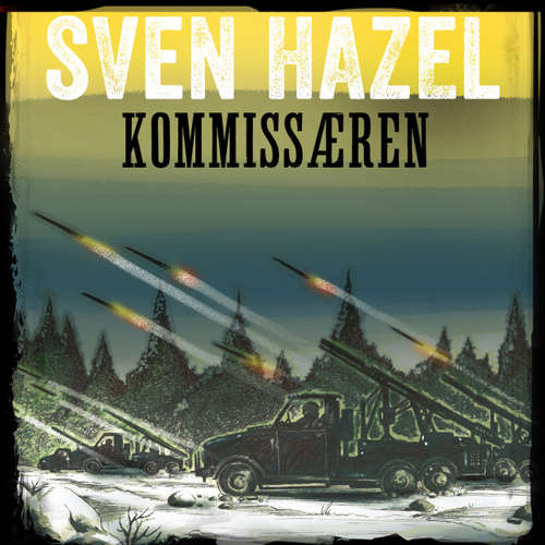 Audiokniha Kommissæren - Sven Hazels krigsromaner 14 - Sven Hazel - Aksel Hundslev