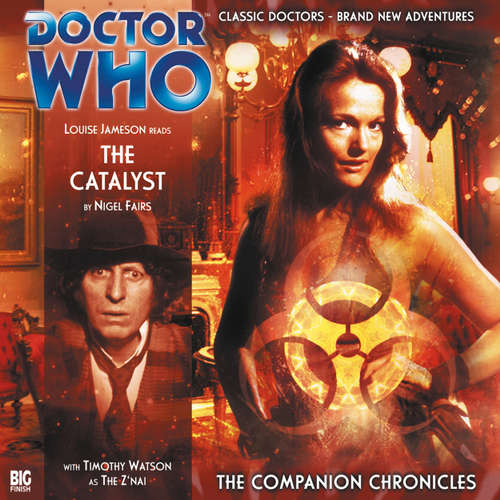 Audiobook Doctor Who - The Companion Chronicles, Series 2, 4: The Catalyst - Nigel Fairs - Louise Jameson