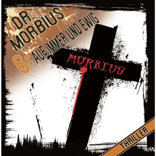Dr. Morbius, Folge 6: Auf immer und ewig