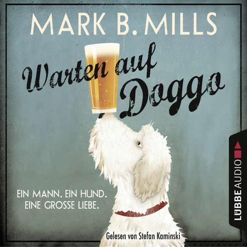 Hoerbuch Warten auf Doggo - Mark B. Mills - Stefan Kaminski