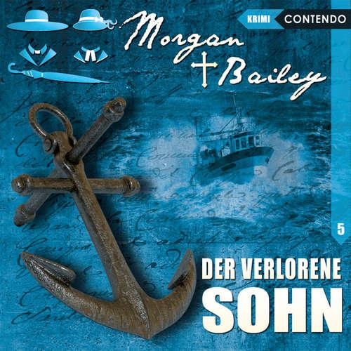 Hoerbuch Morgan & Bailey, Folge 5: Der verlorene Sohn - Markus Topf - Rita Engelmann