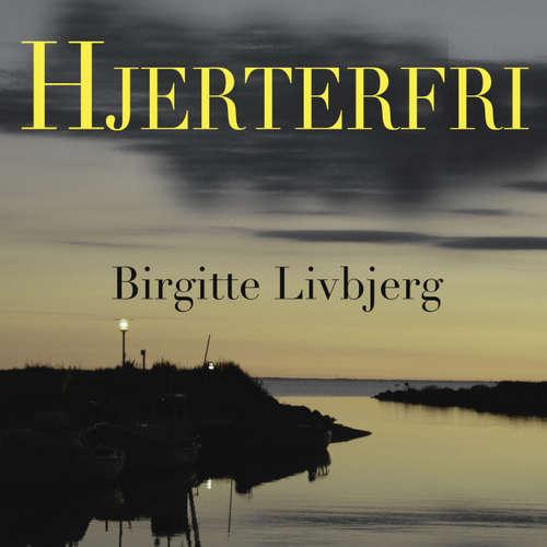 Audiokniha Hjerterfri - Birgitte Livbjerg - Birgitte Livbjerg