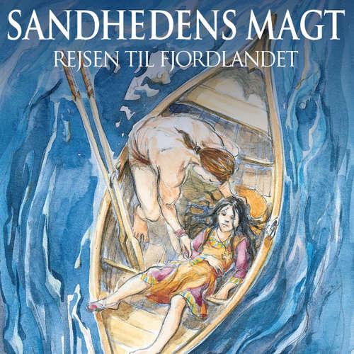 Audiokniha Sandhedens Magt, Rejsen til Fjordlandet - Anette Ellegaard - Majbritt Vestergaard Jensen