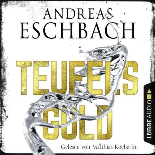 Hoerbuch Teufelsgold - Andreas Eschbach - Matthias Koeberlin